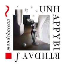 Unhappybirthday: Mondchateau, LP