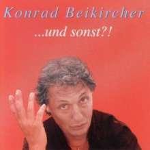 Konrad Beikircher: ... und sonst?, 2 CDs