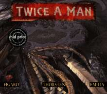 Twice A Man: Figaro Thorsten Emilia, CD