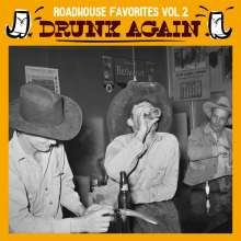 Drunk Again - Roadhouse Favorites Vol.2, LP