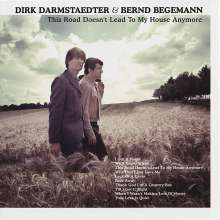 Bernd Begemann & Dirk Darmstaedter: This Road Doesn't Lead To My House Anymore, CD