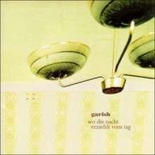 Garish: Wo Die Nacht Erzaehlt.., CD