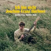 Joachim Franz Büchner Band: Ich bin nicht Joachim Franz Büchner, LP