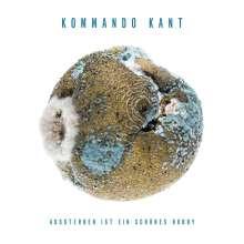 Kommando Kant: Aussterben ist ein schönes Hobby, CD