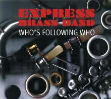 Express Brass Band: Who's Following Who, CD