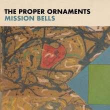 The Proper Ornaments: Mission Bells, LP