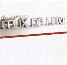 Felix de Luxe: Das Beste von Felix De Luxe, CD