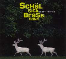 Schäl Sick Brass Band: Prasti Music, CD