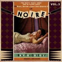 La Noire Vol. 3: Baby You Got Soul!, LP