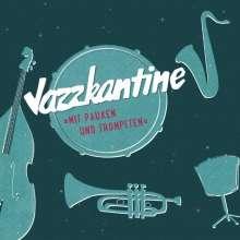 Jazzkantine: Mit Pauken und Trompeten, 1 LP und 1 CD
