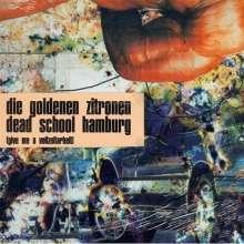 """Die Goldenen Zitronen: Dead School Hamburg (Give Me A Vollzeitarbeit), 1 LP und 1 Single 12"""""""