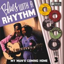 """Blues With A Rhythm Vol.3 - My Man's Coming Home, Single 10"""""""