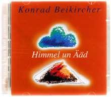Konrad Beikircher: Himmel un Ääd, 2 CDs