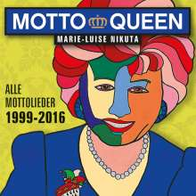 Marie-Luise Nikuta: Mottoqueen: Alle Mottolieder 1999 - 2016, CD