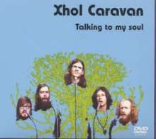 Xhol Caravan: Talking To My Soul 1970 - 2004, DVD