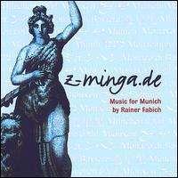 Rainer Fabich: Z-Minga.De-Music For Munich, CD