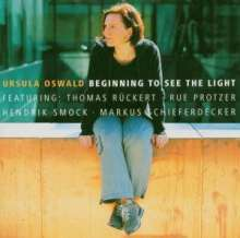 Ursula Oswald: Beginning To See The Light, CD