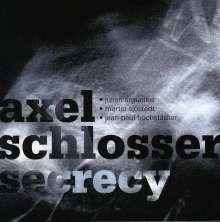Axel Schlosser (geb. 1976): Secrecy, CD