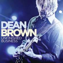 Dean Brown (geb. 1955): Unfinished Business, CD