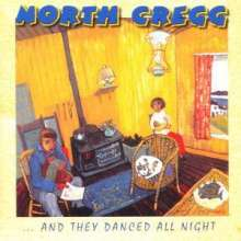 North Cregg: ... And We Danced All Night, CD