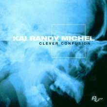 Kai Randy Michel: Clever Confusion, CD