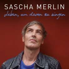 Sascha Merlin: Leben, um davon zu singen, CD