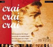Crai Crai Crai - Musik am Spanischen Hof zu Neapel, CD