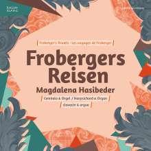 Magdalena Hasibeder - Frobergers Reisen, CD