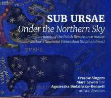 "Waclaw z Szamotul (1520-1560): Sämtliche Werke - ""Sub Ursae - Under the Northern Sky"", CD"