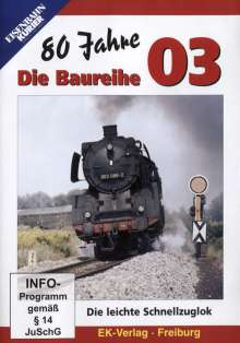 80 Jahre: Die Baureihe 03 - Die leichte Schnellzuglok, DVD