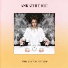Ankathie Koi: I Hate The Way You Chew, CD