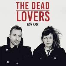 The Dead Lovers: Slow Black, LP