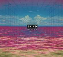 5K HD: And To In A, CD