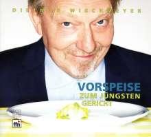 Dietmar Wischmeyer: Vorspeise zum jüngsten Gericht, 2 CDs