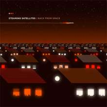 Steaming Satellites: Back From Space (180g), LP