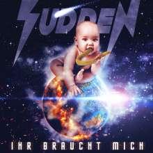 Sudden: Ihr braucht mich (Limited-Edition-Fanbox), 3 CDs