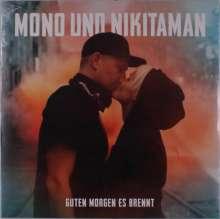 Mono & Nikitaman: Guten Morgen Es Brennt (Limited-Edition) (Black Vinyl), LP