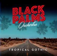 Black Palms Orchestra: Tropical Gothic, CD