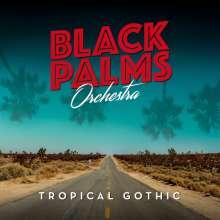 Black Palms Orchestra: Tropical Gothic, LP