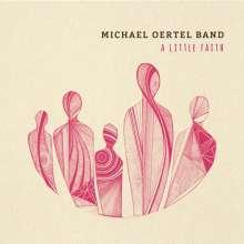 Michael Oertel: A Little Faith, CD