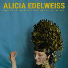 Alicia Edelweiss: When I Am Enlightened, Everything Will Be Better, LP