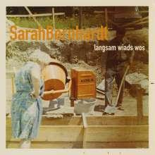 SarahBernhardt: Langsam Wiads Wos, CD