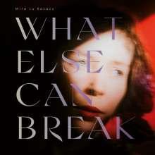 Mira Lu Kovacs: What Else Can Break, CD