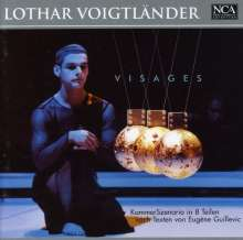 Lothar Voigtländer (geb. 1943): Visages, CD