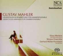 Gustav Mahler (1860-1911): Liederzyklen in Bearbeitung für Kammerensemble, SACD