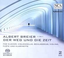 Albert Breier (geb. 1961): Der Weg und die Zeit, 2 SACDs