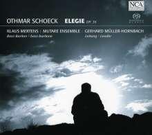 Othmar Schoeck (1886-1957): Elegie op.36 für Stimme & Kammerorchester, SACD