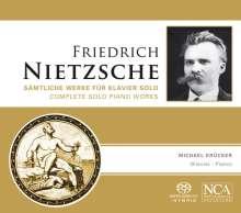 Friedrich Nietzsche (1844-1900): Sämtliche Klavierwerke, Super Audio CD