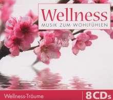 Wellness: Musik zum Wohlfühlen (Wellness-Träume), 8 CDs