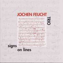 Jochen Feucht (geb. 1968): Signs On Lines, CD